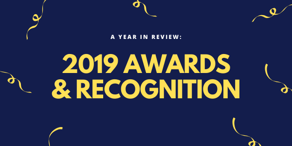 A Year In Review: 2019 Awards & Recognition
